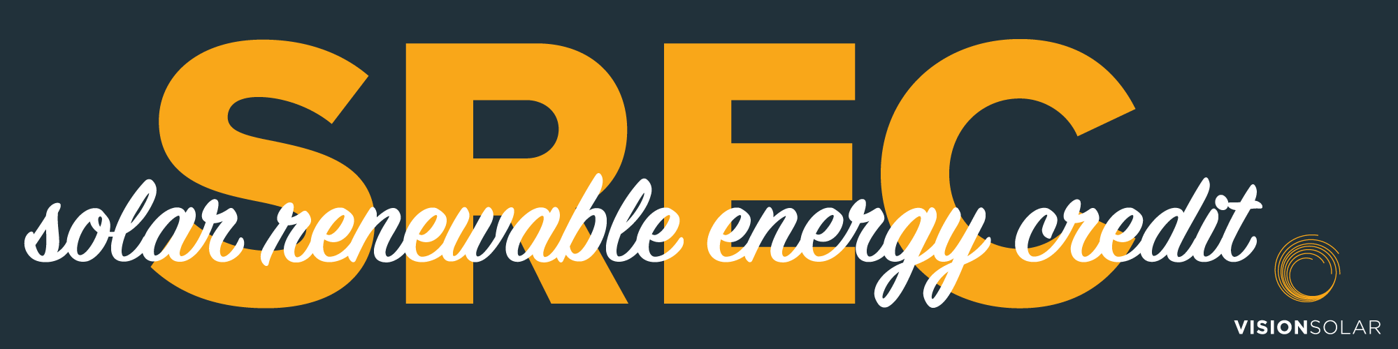 Vision Solar : What is an SREC