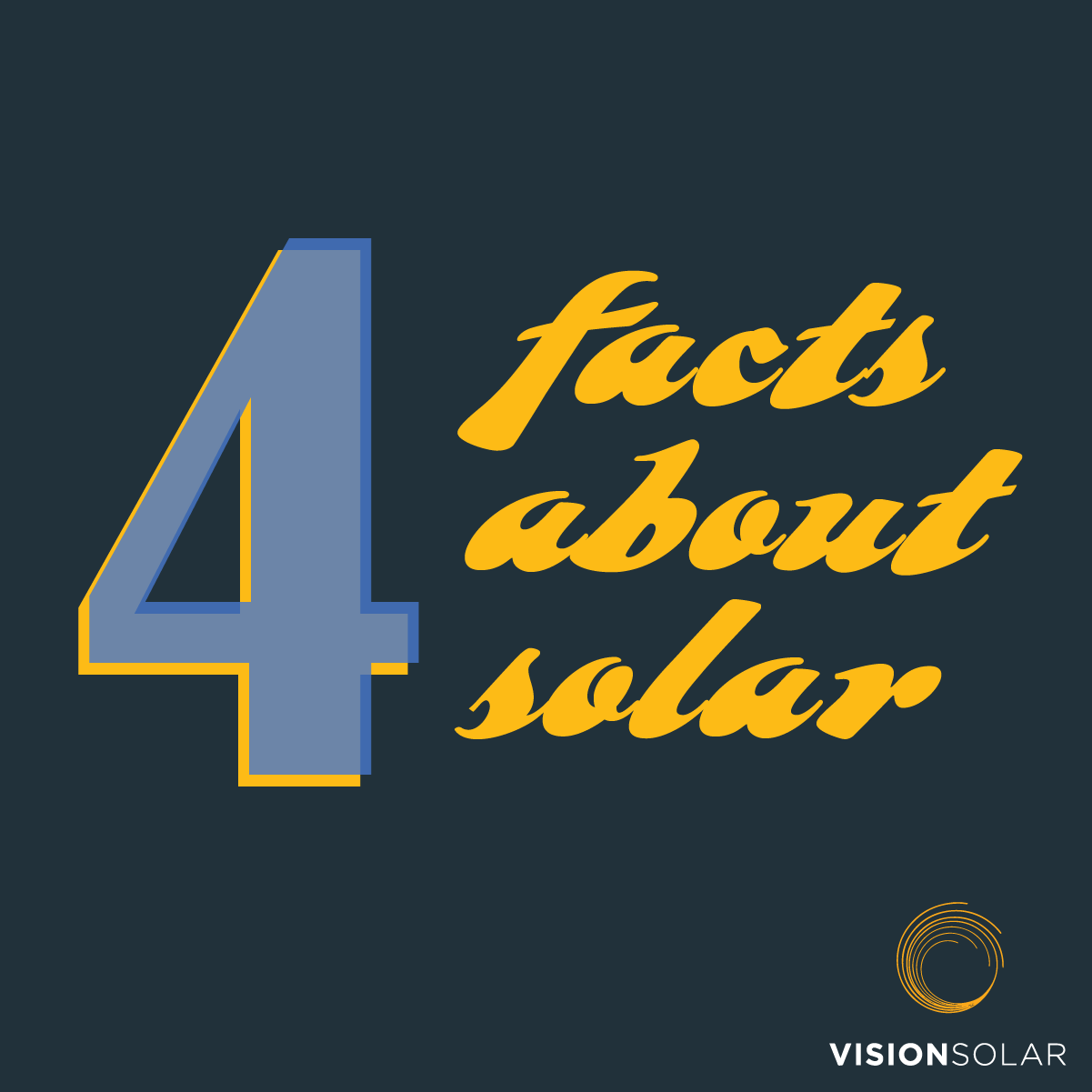 Vision Solar : 4 Facts About Solar