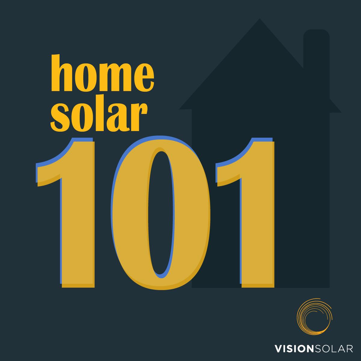 Vision Solar:Home Solar 101